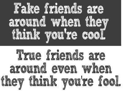 True Friends Vs Fake Friends Quote Words To Live By Pinterest