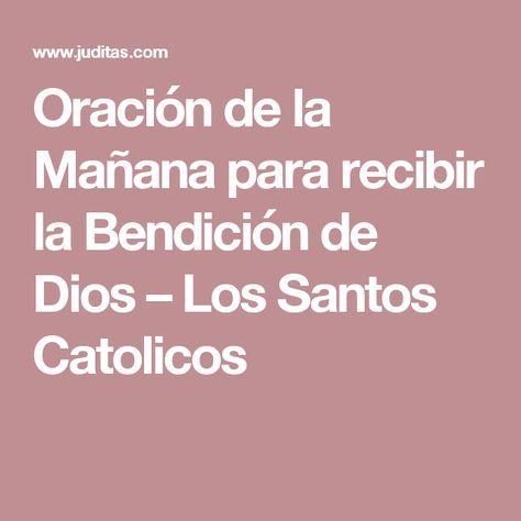 Oración de la Mañana para recibir la Bendición de Dios – Los Santos Catolicos