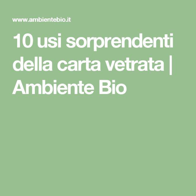 10 usi sorprendenti della carta vetrata   Ambiente Bio
