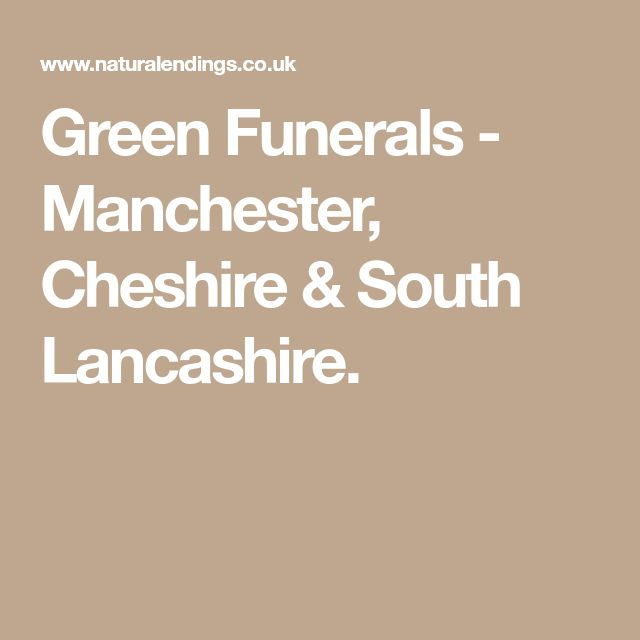 Green Funerals - Manchester, Cheshire & South Lancashire.