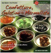 Amazon.it: Confetture, gelatine e marmellate - Sara Gianotti, Anna Prandoni - Libri