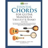 Essential Chords for Guitar, Mandolin, Ukulele and Banjo: Second Edition, Chord Fingering Charts, Keys, Barre Chords, Arpeggio Scales, Moveable Soloing Scales, Blank Chord Boxes and Sheet Music (Paperback)