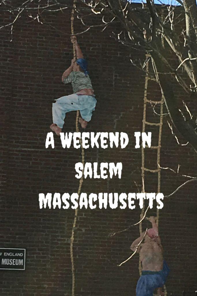 A Weekend in Salem Massachusetts