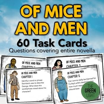 Tired of discussing the same old questions when teaching John Steinbeck's novella, Of Mice and Men? Looking for a way to freshen up your unit or lesson plans? The 60 higher-level questions on these task cards cover all aspects of the novel and are designed to really get your students thinking.