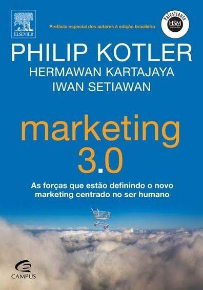 Marketing 3.0 - Philip Kotler. O conceito básico do Marketing 3.0 e do livro é: no Marketing 1.0 o foco era no Produto. No 2.0, o foco voltou-se para o Consumidor. Pois bem. Agora, no Marketing 3.0 o foco passa a ser os Valores. Clique na capa do livro para ler a resenha. Confira as nossas recomendações!