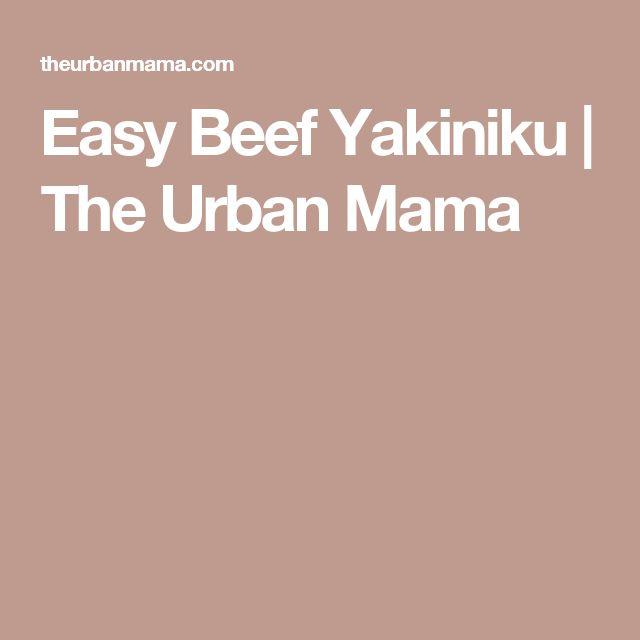 Easy Beef Yakiniku | The Urban Mama