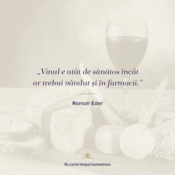 Mai în glumă, mai în serios, vinul bun chiar ne ajută să ne păstrăm sănătatea! #citate #citatedesprevin