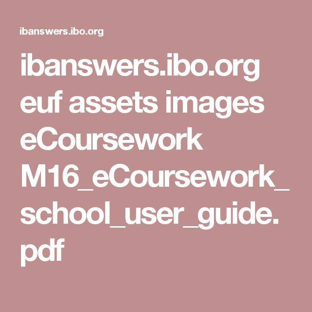 ibanswers.ibo.org euf assets images eCoursework M16_eCoursework_school_user_guide.pdf