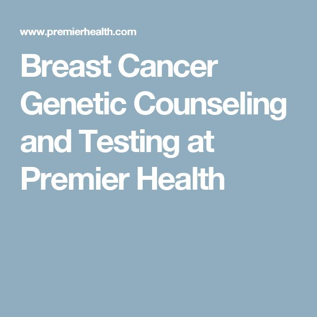 Breast Cancer Genetic Counseling and Testing at Premier Health