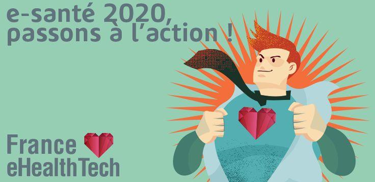 Stratégie e-santé 2020 : France eHealthTech appelle à l'action ! | France eHealthTech