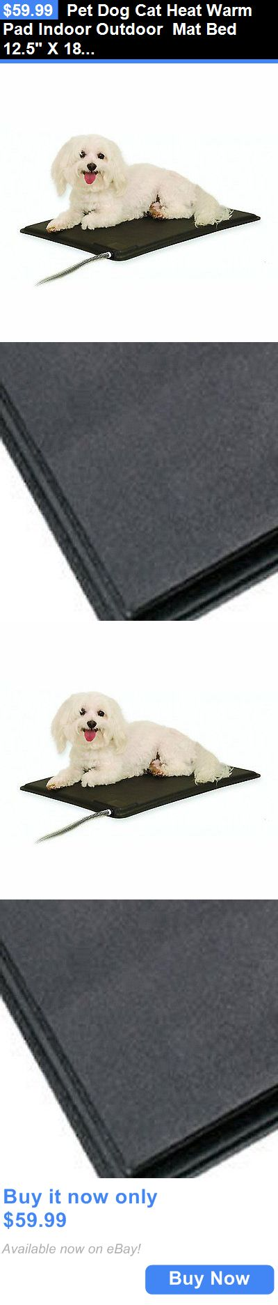 Animals Dog: Pet Dog Cat Heat Warm Pad Indoor Outdoor Mat Bed 12.5 X 18.5 Heated Pad BUY IT NOW ONLY: $59.99