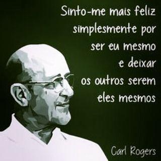 Sinto-me feliz simplesmente  por ser eu mesmo e deixar os outros serem eles mesmos.  Carl Rogers  #frases #frase #carlrogers #psicologia #humanista #inspiracao #muitobom #vivaavida #feliz