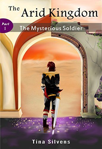 The Arid Kingdom - The Mysterious Soldier - Part I: A gir... https://www.amazon.com/dp/B077T5HRN5/ref=cm_sw_r_pi_dp_U_x_zQIiAbJF2EG1F