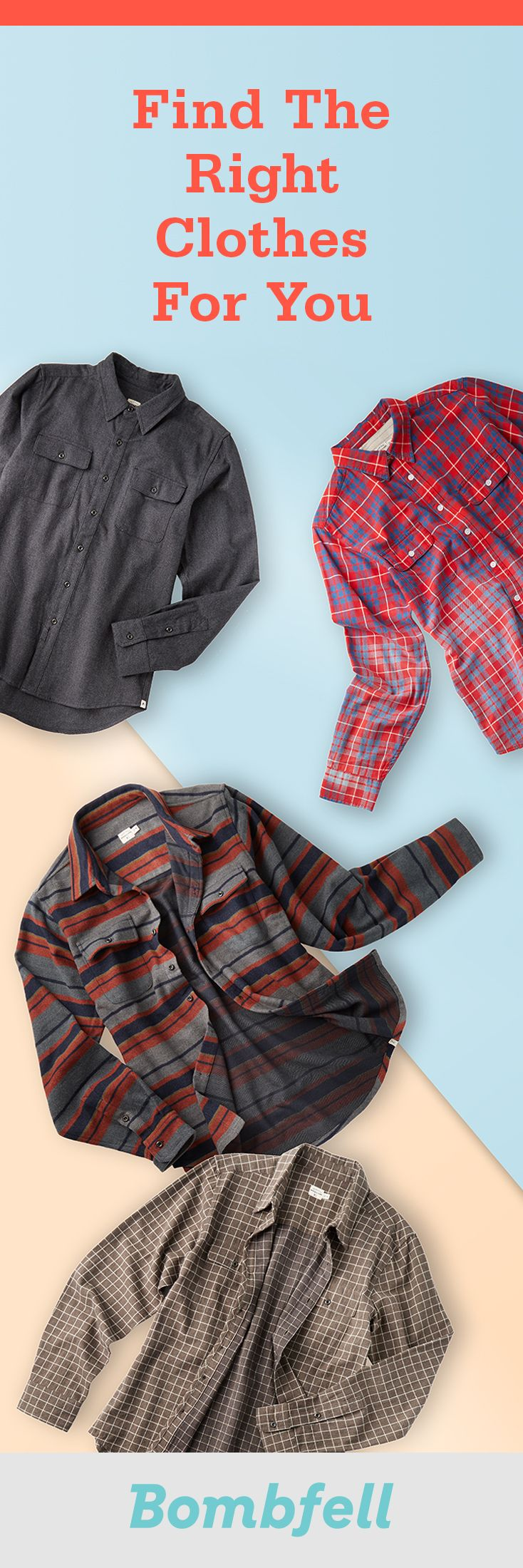 Find the right clothes for your lifestyle. Sign up for Bombfell today.