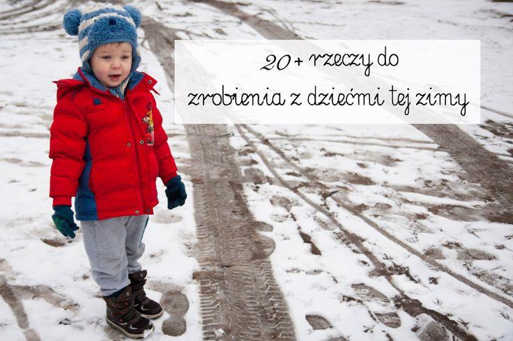 rzeczy do zrobienia z dziećmi zimą, zimowe zabawy dla przedszkolaków, co robić zimą z dzieckiem