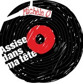 Michèle O- Assise dans ma tête  https://itunes.apple.com/ca/artist/michele-o/id393380453?l=fr
