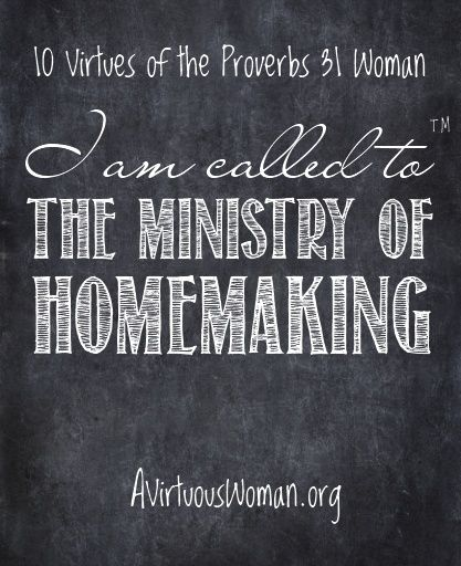 10 Virtues of the Proverbs 31 Woman {Homemaking} @ A Virtuous Woman #proverbs31