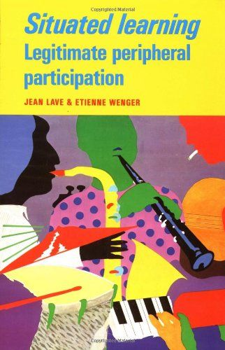 Bestseller Books Online Situated Learning: Legitimate Peripheral Participation (Learning in Doing: Social, Cognitive and Computational Perspectives) Jean Lave, Etienne Wenger $27.57  - http://www.ebooknetworking.net/books_detail-0521423740.html