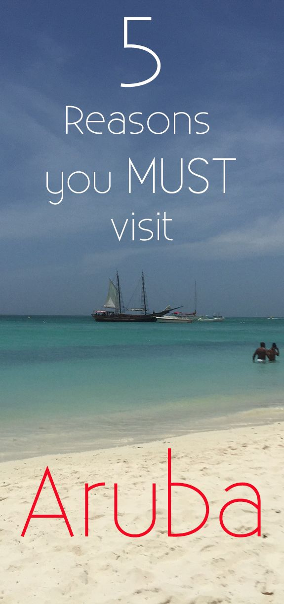 5 Reasons why you MUST visit Aruba