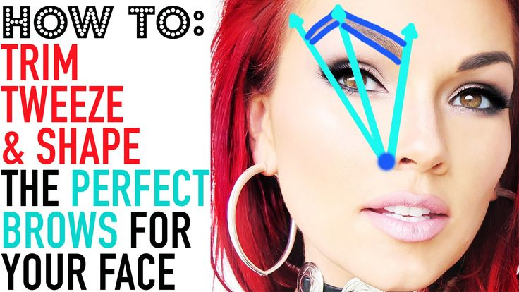 Good tips - HOW TO GET PERFECT BROWS: How to Tweeze, Trim & Shape Your Eyebrows: 2 M...