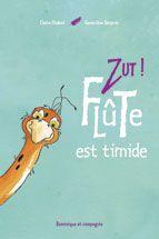 Zut+!+Flûte+est+timide