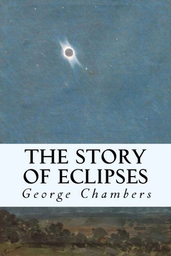 The primary meaning of the word 'Eclipse' ([Greek: ekleipsis]) is a forsaking quitting or disappearance. Hence the covering over of something by something else or the immersion of something in some...