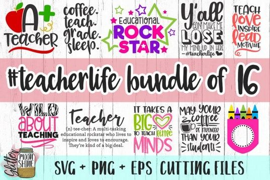 Teacher Life Bundle Of 16 SVG PNG EPS Cutting Files By Glitter Moonshine SVG