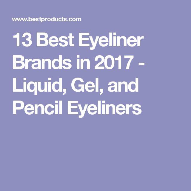 13 Best Eyeliner Brands in 2017 - Liquid, Gel, and Pencil Eyeliners