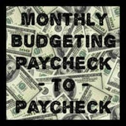 Monthly Budgeting Paycheck to Paycheck