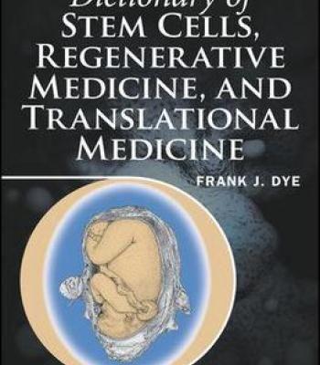 Dictionary Of Stem Cells Regenerative Medicine And Translational Medicine PDF