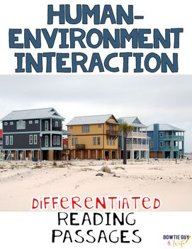 In this resource, there is a nonfiction reading passage based on one of the five themes of Geography: Human-Environment Interaction. It is differentiated for your high, mid, and lower level students. 4 types of questions are included, along with an answer key.
