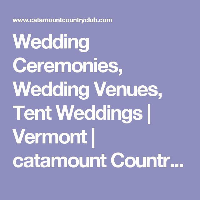 Wedding Ceremonies, Wedding Venues, Tent Weddings | Vermont | catamount Country Club