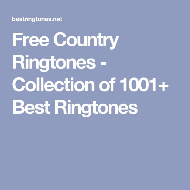 Free Country Ringtones - Collection of 1001+ Best Ringtones