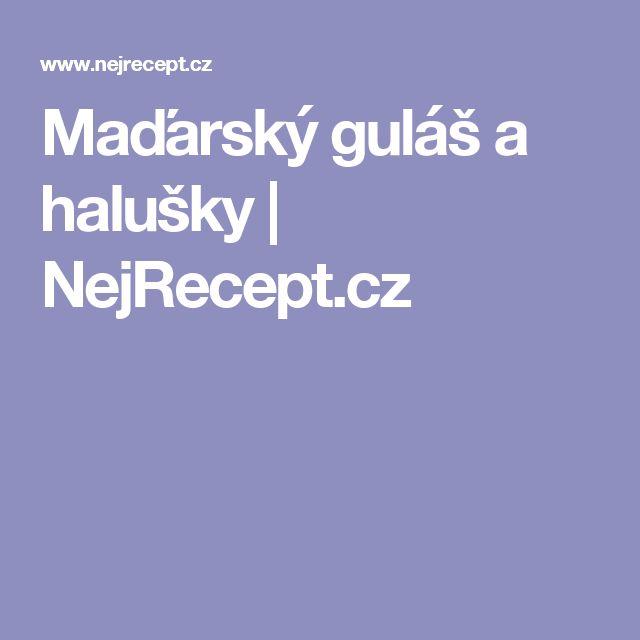 Maďarský guláš a halušky | NejRecept.cz