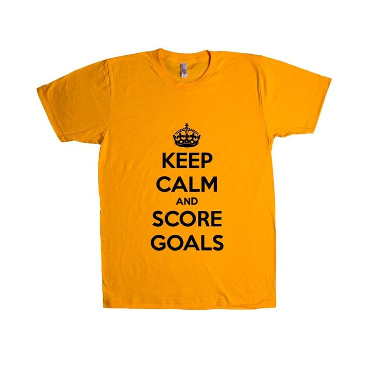 Keep Calm And Score Goals Soccer Hockey Job Jobs Career Careers Profession Sport Sporty Teams Athlete Unisex Adult T Shirt SGAL3 Unisex T Shirt