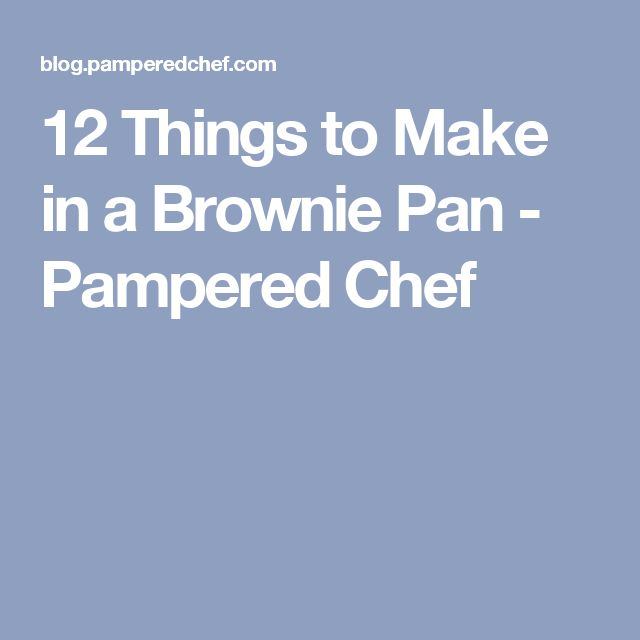12 Things to Make in a Brownie Pan - Pampered Chef
