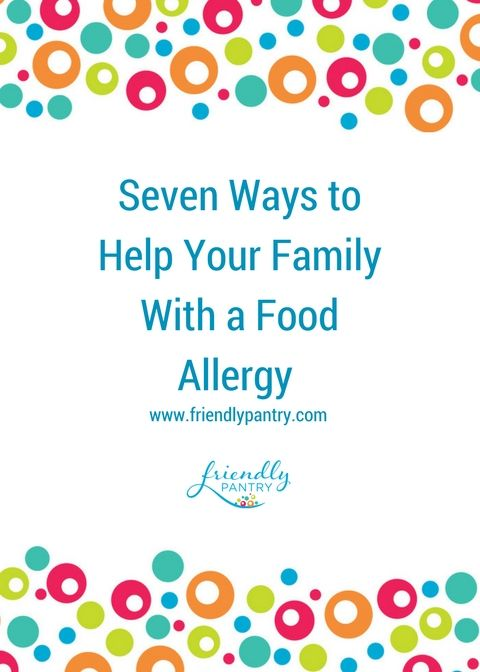 Seven ways to help your family after food allergy diagnosis.  Great information for families in all stages of food allergy or celiac life.