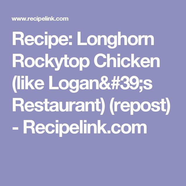 Recipe: Longhorn Rockytop Chicken (like Logan's Restaurant)  (repost) - Recipelink.com
