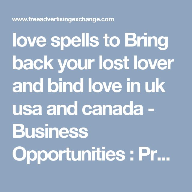 love spells to Bring back your lost lover and bind love in uk usa and canada - Business Opportunities  : Promotion