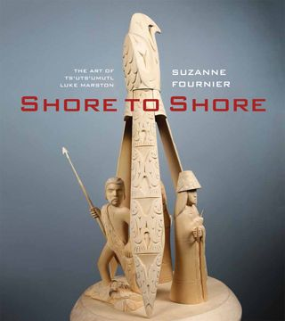 ART – HARBOUR PUBLISHING • Shore to Shore: The Art of  Ts'uts'umutl Luke Marston; Fournier; $26.95 pb 978-1-55017-670-4 Oct.