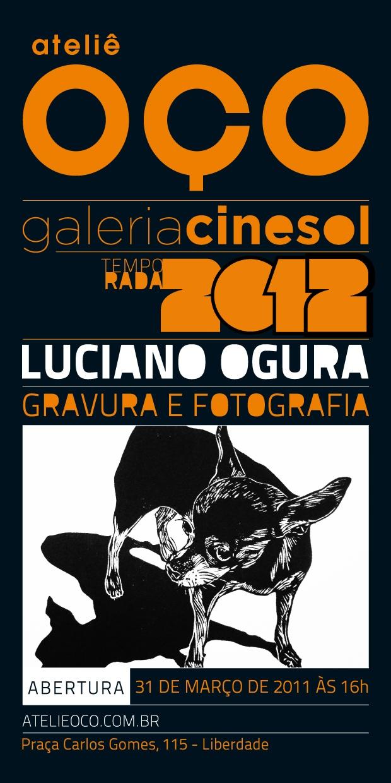 Flyer para a exposição de Luciano Ogura no Ateliê OÇO - Galeria Cinesol - Desenvolvimento da Identidade Visual do Ateliê + http://www.magnesio.com.br/portfolio/atelie-oco-galeria-cinesol/