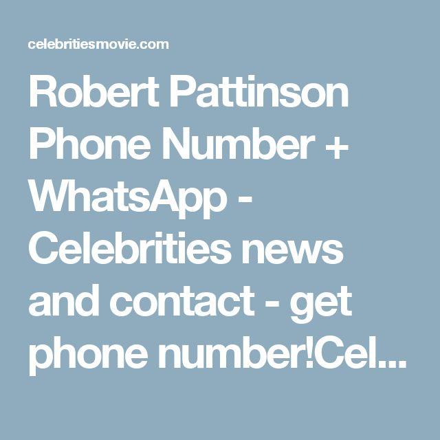 Robert Pattinson Phone Number + WhatsApp - Celebrities news and contact - get phone number!Celebrities news and contact – get phone number!  http://celebritiesmovie.com/celebrities-detail/robert-pattinson-phone-number-email/
