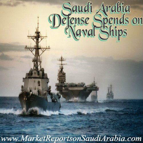 #SaudiArabia #Defense Spends on #NavalShips