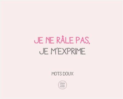 Mots doux by Doux Good : je ne râle pas, je m'exprime. #douxgood #motsdoux #cosmétiques #bio #naturel