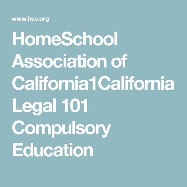 HomeSchool Association of California1California Legal 101 Compulsory Education