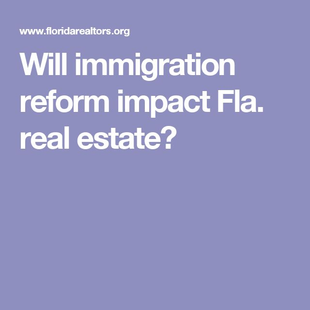 Will immigration reform impact Fla. real estate?