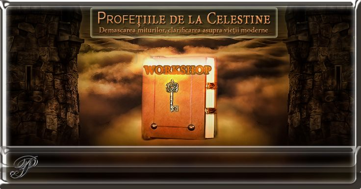 Profețiile de la Celestine – Workshop