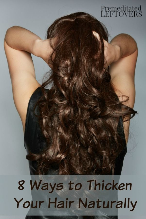 8 Ways to Thicken Your Hair Naturally- Dealing with thin hair is no fun. Here are 8 ways to naturally thicken your hair without spending an arm and a leg!