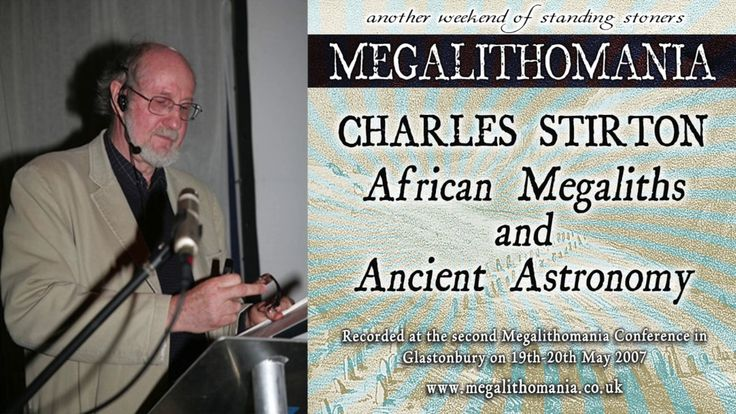 Charles Stirton: African Megaliths and Ancient Astronomy [AUDIO] Megalithomania 2007 - YouTube