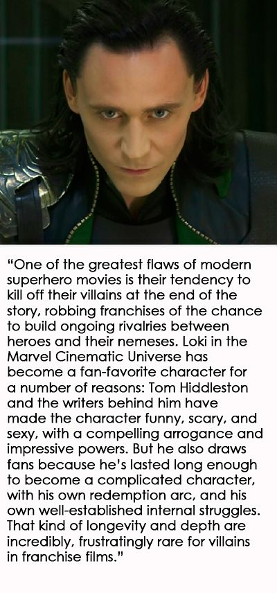 """Loki in the Marvel Cinematic Universe has become a fan-favorite character for a number of reasons: Tom Hiddleston and the writers behind him have made the character funny, scary, and sexy, with a compelling arrogance and impressive powers. "" Link: http://maryxglz.tumblr.com/post/161810960342/lolawashere-the-mummy-would-have-been-so-much"